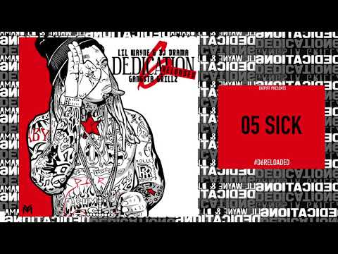 Lil Wayne - Sick [D6 Reloaded]