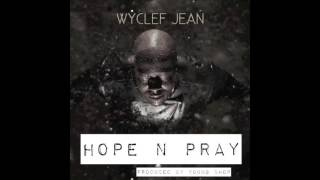 Wyclef Jean-Hope And Pray