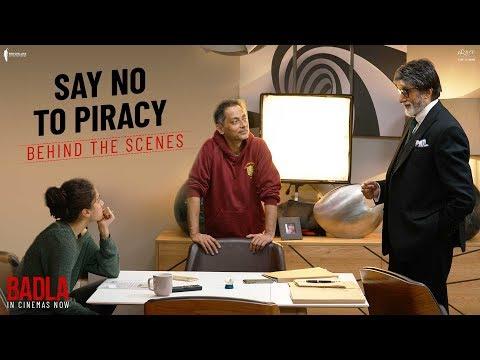 Say No To Piracy | Badla | Behind The Scenes | Amitabh Bachchan | Taapsee Pannu | Sujoy Ghosh