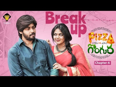 Pizza Vs Gongura - Breakup | Chapter #6 | New Rom-Com Web Series 2018 | DJ Talkies