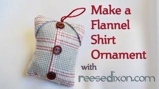 Christmas DIY: Flannel Shirt Ornaments - YouTube