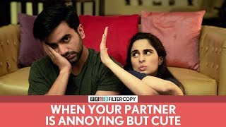 Video FilterCopy | When Your Partner Is Annoying But Cute | Ft. Ayush Mehra and Aisha Ahmed MP3, 3GP, MP4, WEBM, AVI, FLV Januari 2019