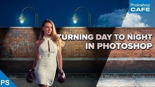 Turn DAY to NIGHT - LIGHTING a photo in PHOTOSHOP