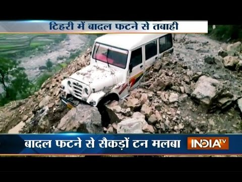 Cloudburst in Tehri district, road to Kedarnath blocked