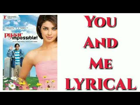 You And Me Lyrics - Full Lyrical Song  _ Pyaar Impossible _ Uday _ Priyanka _ Neha _ Benny