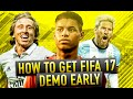 HOW TO GET FIFA 17 DEMO EARLY!!