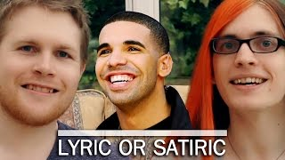 Drake or Fake? | LYRIC OR SATIRIC #5