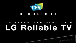 [CES 2019 H/L] The Rise of Rollable TV (롤러블 TV의 등장)