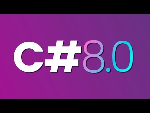 C# 8.0 Overview