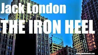 THE IRON HEEL  - FULL Audio Book - by Jack London - Dystopian Fiction