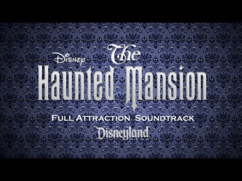 The Haunted Mansion - Full Attraction Soundtrack (Disneyland Park)