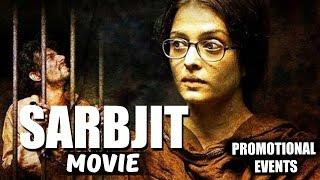 Nonton Sarbjit Movie  2016    Aishwarya Rai  Randeep Hooda  Richa Chadha   Promotional Events Film Subtitle Indonesia Streaming Movie Download