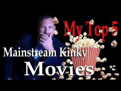 My Top Mainstream Kink Movies to Watch!