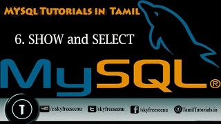 MYSQL Tutorials In Tamil 6  SHOW And SELECT