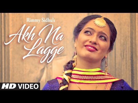 Akh Na Lagge (Full Song) | Rimmy Sidhu | Gurmeet S