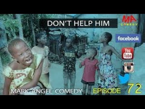 DON'T HELP HIM (Mark Angel Comedy) (Season 1 Episode 51)