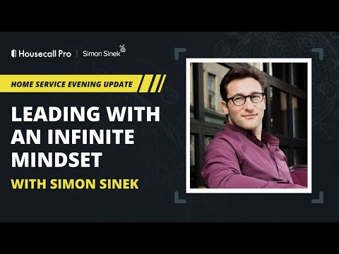 Leading With an Infinite Mindset with Simon Sinek