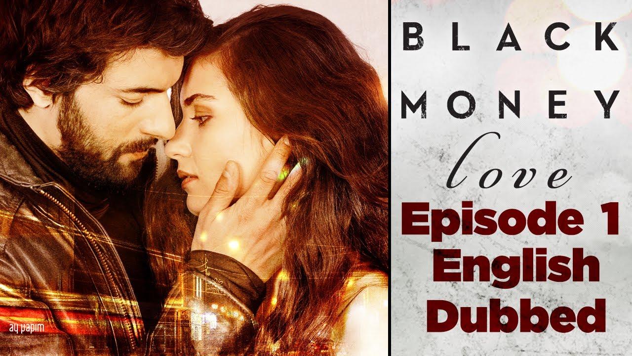 Ver Kara Para Aşk ( Black Money Love ) Episode 1   English dubbed en Español Online