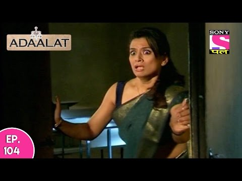 Adaalat - अदालत - Wohh Kaun Thi - Part 02 - Episode 104 - 5th January 2017