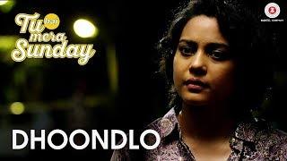 Dhoondlo Song by Arijit Singh - 'Tu Hai Mera Sunday'