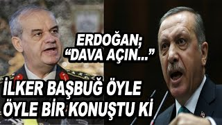 """İlker Başbuğ Eski Defterleri Açtı...Erdoğan, Ak Parti Milletvekillerine Talimat Verdi """"Dava Açın.."""""""