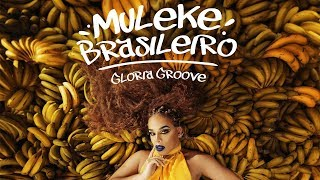 image of Gloria Groove - Muleke Brasileiro (Clipe Oficial)