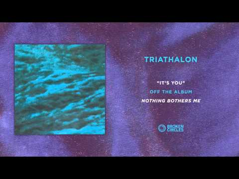 """Triathalon """"It's You"""""""