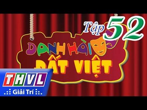 Danh hài đất Việt Tập 52: NSND Hồng Vân, NSUT Hoàng Nhất, Kiều Oanh, Bảo Chung, Minh Nhí