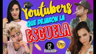 Video YOUTUBERS QUE ABANDONARON LA ESCUELA - 52 Rankings MP3, 3GP, MP4, WEBM, AVI, FLV Desember 2018