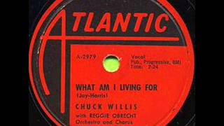 Video CHUCK WILLIS  What Am I Living For  MAR '58 MP3, 3GP, MP4, WEBM, AVI, FLV Oktober 2018