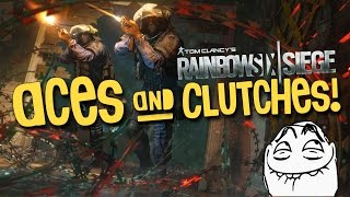 Rainbow Six Siege - Aces & Clutches!