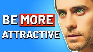 7 Ways To INSTANTLY Look MORE ATTRACTIVE | How to Look More Attractive