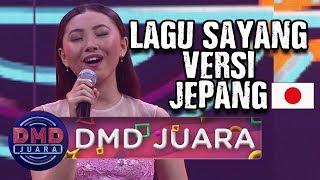 Video Lagu [SAYANG] Versi Bahasa Jepang Ini BAGUS BGT - DMD Juara (5/9) MP3, 3GP, MP4, WEBM, AVI, FLV Maret 2019