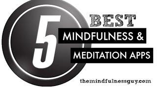 5 Best Mindfulness & Meditation Apps