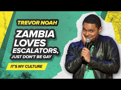 "Download ""Zambia loves escalators, just don't be gay"" - TREVOR NOAH (It's My Culture)"