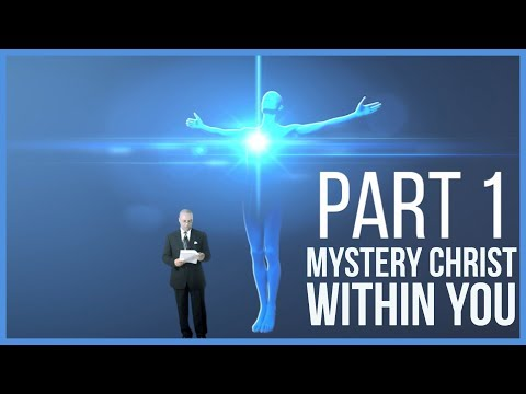 Mystery Christ Within You Part 1 Of 2