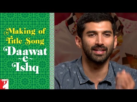 Making Of Daawat-e-Ishq - Title Song