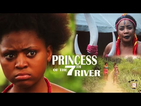 Princess Of The 7th River - Regina Daniels 2017 Latest Nigerian Nollywood Movie
