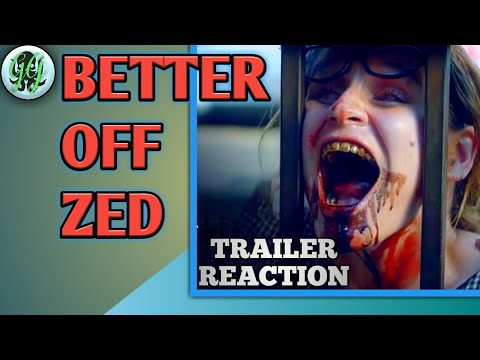 Better Off Zed,2018 Horror Comedy Trailer Reaction! HD.