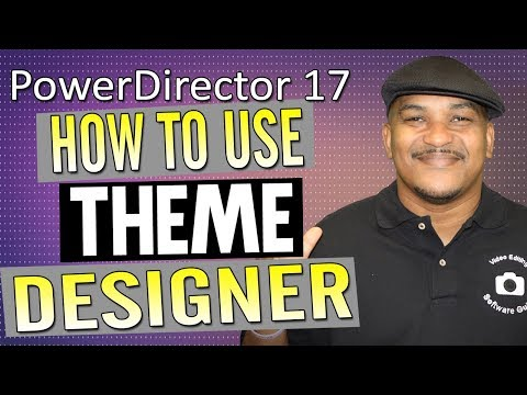 How to Make Great Videos Using Theme Designer | CyberLink PowerDirector 17