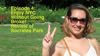 Enjoy NYC Without Going Broke! Review of Socrates Park
