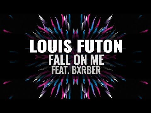 Louis Futon - Fall On Me (feat. BXRBER)