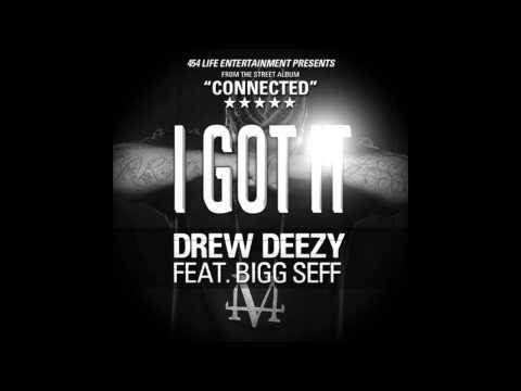 I Got It by Drew Deezy x Bigg Seff