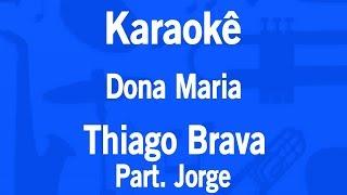 image of Karaokê Dona Maria - Thiago Brava Part. Jorge
