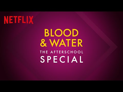 Blood & Water | The Afterschool Special | Netflix