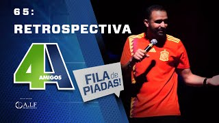 Video FILA DE PIADAS - RETROSPECTIVA - #65 MP3, 3GP, MP4, WEBM, AVI, FLV Agustus 2018