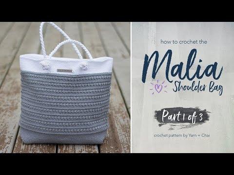 Malia Shoulder Bag by Yarn + Chai: Part 1