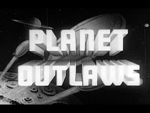 Sci-Fi Action Movie - Planet Outlaws (1953)