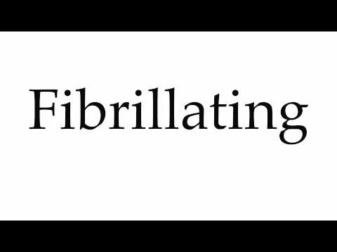 How to Pronounce Fibrillating