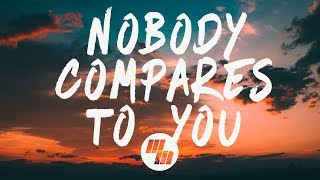 Video Gryffin - Nobody Compares To You (Lyrics / Lyric Video) ft. Katie Pearlman MP3, 3GP, MP4, WEBM, AVI, FLV Juni 2018